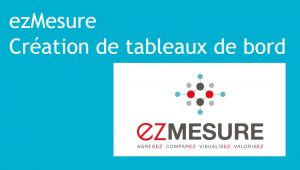 ezmesure creation de tableaux de bord